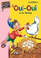 Oui-Oui à la ferme by Enid Blyton