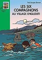 Les Six compagnons au village englouti by…