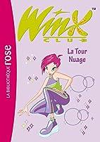 Winx Club, Tome 5 : La Tour Nuage by Sophie…