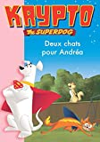 KRYPTO THE SUPERDOG T05 : DEUX CHATS POUR…