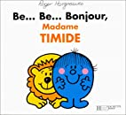 Be... Be... Bonjour, Madame TIMIDE by Roger…