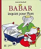 BABAR INQUIET POUR FLORE by Jean de Brunhoff