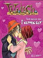Tout savoir sur l'amour (French Edition) by…