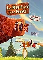 Les Rebelles de la Forêt : L'album du film