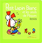 Petit Lapin Blanc et les oeufs de Pâques by…