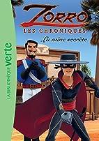 Chroniques de Zorro (02) : La mine secrète…