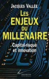 Vallee, Jacques: Les enjeux du millenaire: Capital-risque et innovation (French Edition)