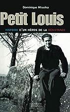Petit Louis, histoire d'un héro…