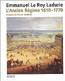 Emmanuel Le Roy Ladurie: L'Ancien Régime (French Edition)