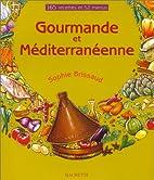 Gourmande et méditerranéenne by Sophie…
