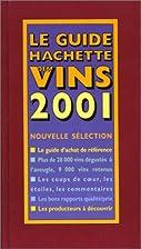 Le guide Hachette des vins 2001 by NN
