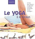 Le Yoga à la maison by Miriam Austin