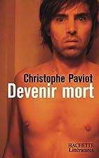 Devenir mort by Christophe Paviot