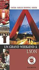 Un grand week-end à Lyon by Alix…