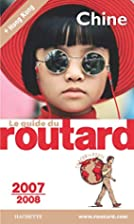Le Guide du Routard: Chine by Philippe…