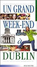 Un grand week à Dublin by Guide Un…