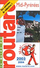 Midi Pyrenees: 1999-2000 (Routard) by Guide…