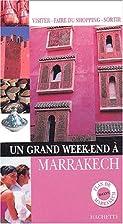 Un grand week-end à Marrakech by Guide Un…