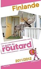 Guide du Routard Finlande 2011/2012 by…