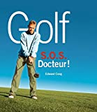 Edward Craig: Golf: SOS Docteur!