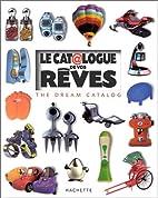 Le Catalogue de vos rêves : The Dream…