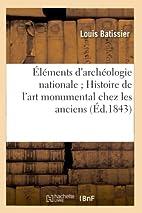Elements D'Archeologie Nationale; Histoire…