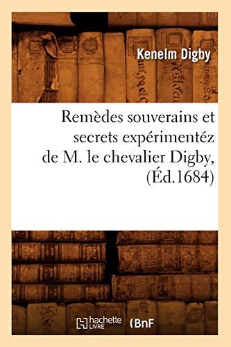 remedes-souverains-et-secrets-experimentez-de-m-le-chevalier-digby-ed1684-sciences-french-edition