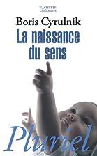La Naissance du sens by Boris Cyrulnik
