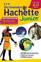 Dictionnaire Hachette Junior CE-CM - 8-11…