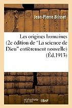Les Origines Humaines (2e Edition de La…