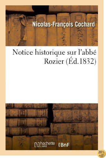 Notice Historique Sur L ABBE Rozier (Religion) (French Edition)