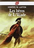 Homere: Les Heros De L'Iliade (French Edition)