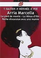 Arria Marcella: Le pied de momie - La…