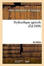 Hydraulique agricole 2e éd (French…