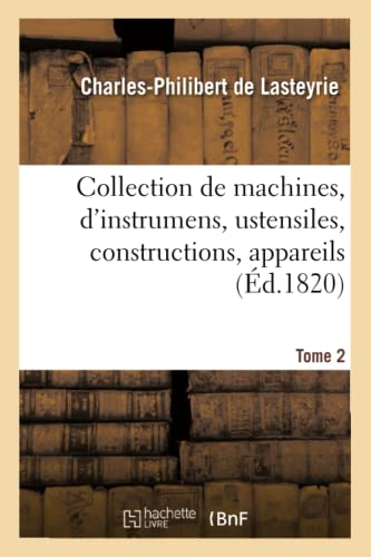 collection-de-machines-dinstrumens-ustensiles-constructions-appareils-tome-2-savoirs-et-traditions-french-edition