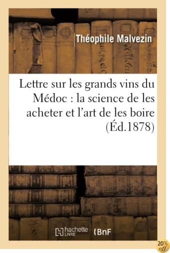 Lettre Sur Les Grands Vins Du Médoc: La Science de Les Acheter Et l'Art de Les Boire (Savoirs Et Traditions) (French Edition)