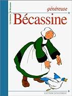 Généreuse Bécassine by Pichon