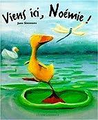 Viens ici, Noémie by Jane Simmons