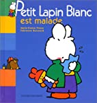Petit lapin blanc est malade by Marie-France…
