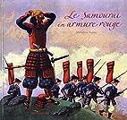 Le Samouraï en armure rouge by Marcelino…