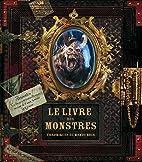 Le livre des monstres : Chroniques du monde…