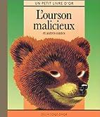 L'ourson malicieux et autres contes by…