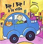 Bip Bip à la ville by Collectif
