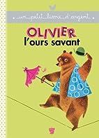 Un Petit Livre D'Argent...: Olivier L'Ours…