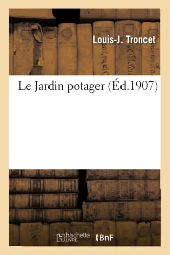 le-jardin-potager-savoirs-et-traditions-french-edition