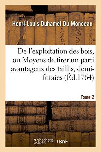 de-lexploitation-des-bois-ou-moyens-de-tirer-un-parti-avantageux-des-taillis-demi-futaies-tome-2-savoirs-et-traditions-french-edition
