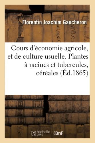 cours-dconomie-agricole-et-de-culture-usuelle-plantes-racines-et-tubercules-crales-savoirs-et-traditions-french-edition