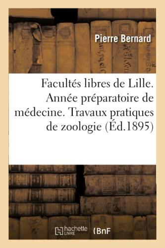 facults-libres-de-lille-anne-prparatoire-de-mdecine-travaux-pratiques-de-zoologie-sciences-french-edition