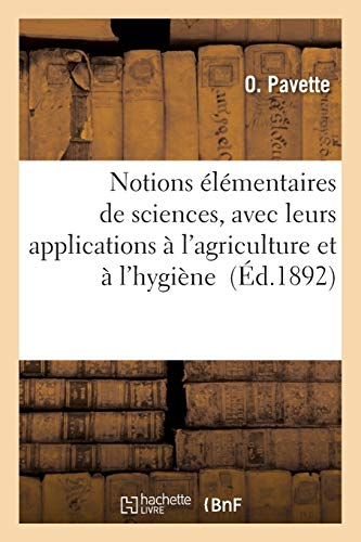 notions-lmentaires-de-sciences-avec-leurs-applications-lagriculture-et-lhygine-french-edition