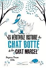 La véritable histoire du chat Botté et du chat Marcel - Benjamin Perrier